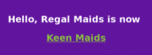 Regal Maids Rename to Keen Maids